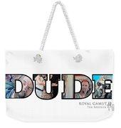 Dude Abides Weekender Tote Bag by Tom Roderick