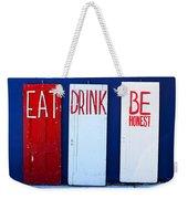 Eat Drink Be Honest Weekender Tote Bag