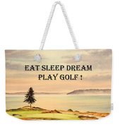 Eat Sleep Dream Play Golf - Chambers Bay Weekender Tote Bag