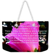Ecclesiastes 3 A Time For Everything Weekender Tote Bag