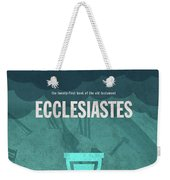 Ecclesiastes Books Of The Bible Series Old Testament Minimal Poster Art Number 21 Weekender Tote Bag