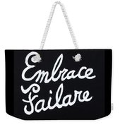 Embrace Failare Weekender Tote Bag