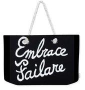Embrace Failare Weekender Tote Bag