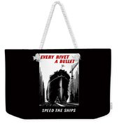 Every Rivet A Bullet - Speed The Ships Weekender Tote Bag