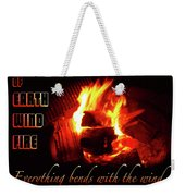 Everything Bends With The Wind Weekender Tote Bag