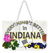 Everything's Better In Indiana Weekender Tote Bag