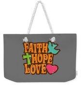 Faith Hope Love T-shirt Weekender Tote Bag