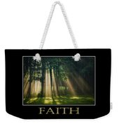 Faith Inspirational Motivational Poster Art Weekender Tote Bag