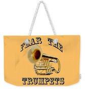 Fear The Trumpets. Weekender Tote Bag