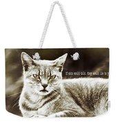 Feline Moment Quote Weekender Tote Bag