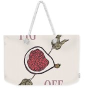 Fig Off Weekender Tote Bag