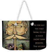 First Thing To Go - Poster Weekender Tote Bag
