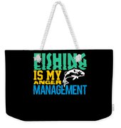 Fishing Is My Anger Management Weekender Tote Bag