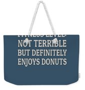 Fitness Level Not Terrible Donuts Weekender Tote Bag