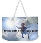 Fly High Quote Weekender Tote Bag