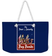 For Peace And Security - Buy Bonds Weekender Tote Bag