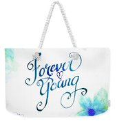 Forever Young By Jan Marvin Weekender Tote Bag