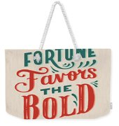 Fortune Favors The Bold Inspirational Quote Design Weekender Tote Bag