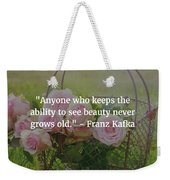 Franz Kafka Quote Weekender Tote Bag