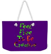 Free To Be Creative Weekender Tote Bag