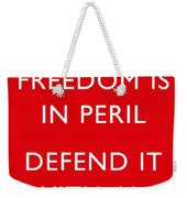 Freedom Is In Peril -- Ww2 Propaganda  Weekender Tote Bag