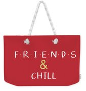 Friends And Chill Custom Order Weekender Tote Bag