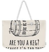 Funny Beer Card - Valentine's Day - Anniversary Or Birthday - Craft Beer - I'd Tap That Weekender Tote Bag