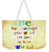 Gandhi Quote Weekender Tote Bag