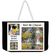 George Jetson Abstract - Don't Be A Square Weekender Tote Bag