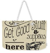 Get Good Stuff Weekender Tote Bag