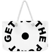 Get To The Point Weekender Tote Bag