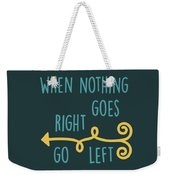 Go Left Weekender Tote Bag
