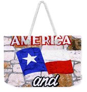 God Bless Amreica And Texas 3 Weekender Tote Bag