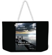 God Is Light Weekender Tote Bag