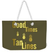 Good Times - Typography Weekender Tote Bag