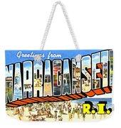 Greetings From Narragansett Rhode Island Weekender Tote Bag