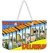 Greetings From Wilmington Delaware Weekender Tote Bag