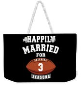 Happily Married For 3 Football Season Wedding Anniversary For Football Couple Weekender Tote Bag