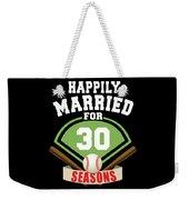 Happily Married For 30 Baseball Season Wedding Anniversary For Baseball Couple Weekender Tote Bag