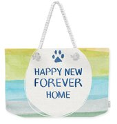Happy New Forever Home- Art By Linda Woods Weekender Tote Bag