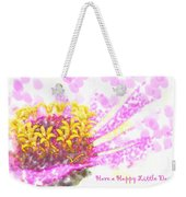Have A Happy Little Day Weekender Tote Bag
