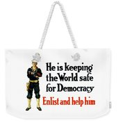 He Is Keeping The World Safe For Democracy Weekender Tote Bag