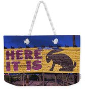 Here It Is Jack Rabbit Sign Weekender Tote Bag