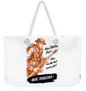 He's A Fighting Fool - More Production Weekender Tote Bag