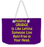 Holding A Grudge Is Like 5438.02 Weekender Tote Bag