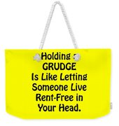 Holding A Grudge Is Like 5439.02 Weekender Tote Bag