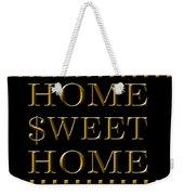 Home Sweet Home 1 Weekender Tote Bag