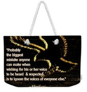 How To Hear Each Other  Weekender Tote Bag