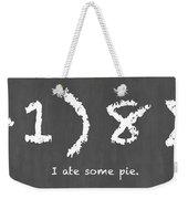 I Ate Some Pie Weekender Tote Bag by Nancy Ingersoll