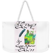 I Can Weekender Tote Bag